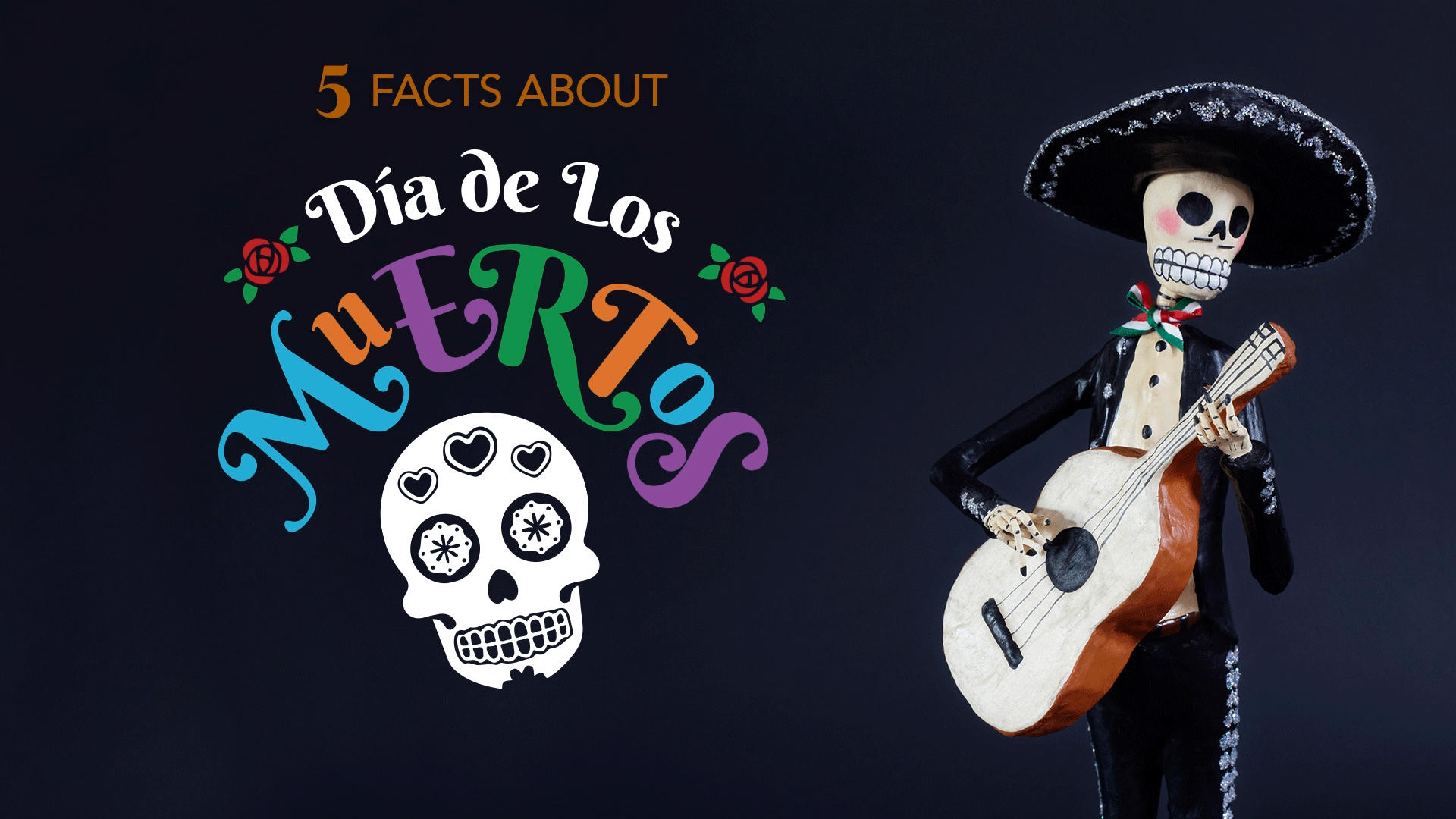 5 facts about dia de los muertos  day of the dead