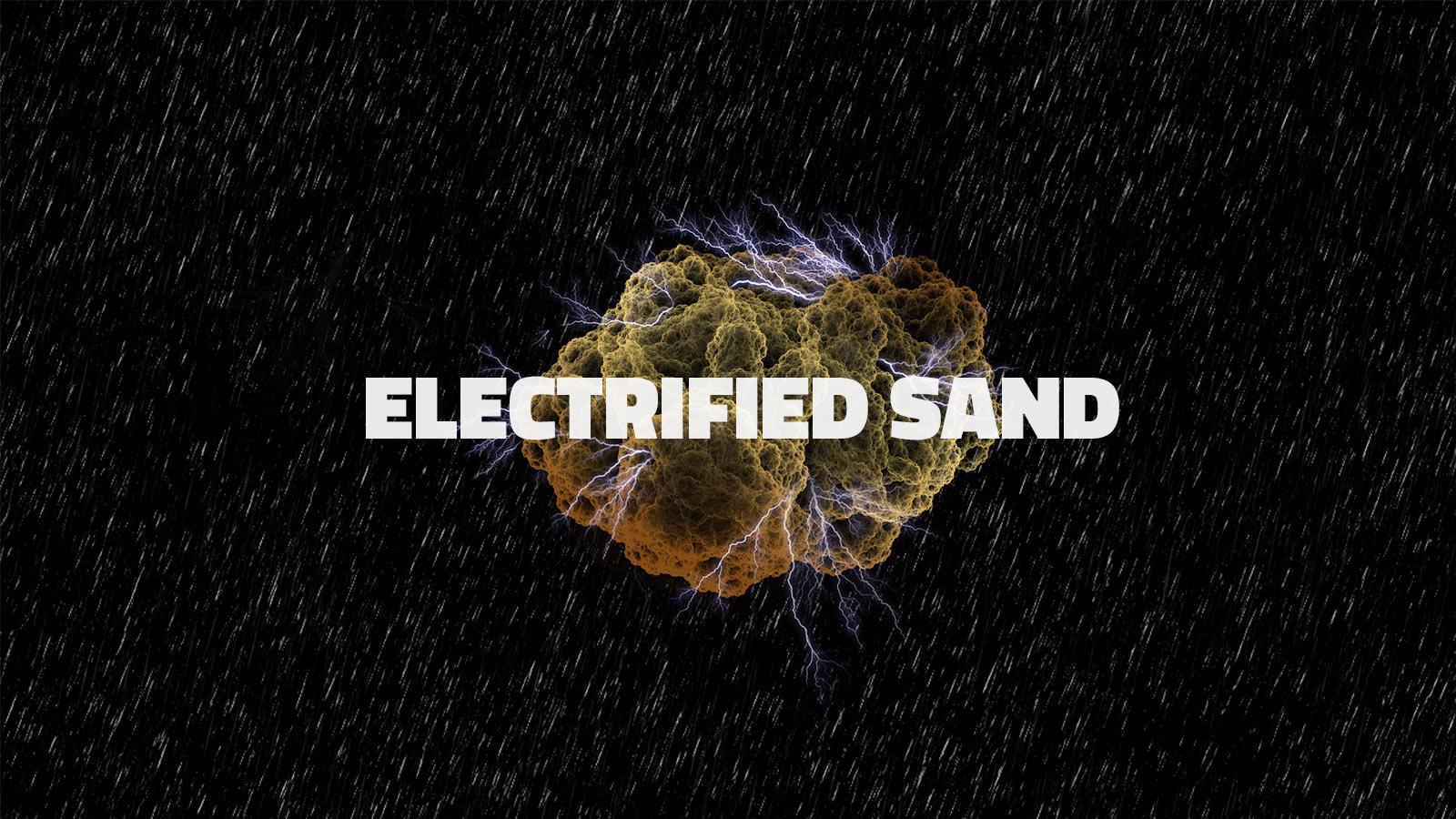 Electrified Sand
