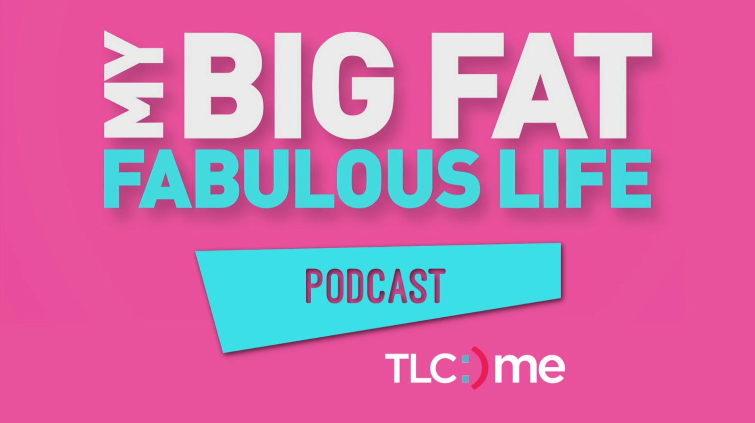 My Big Fat Fabulous Life Podcast