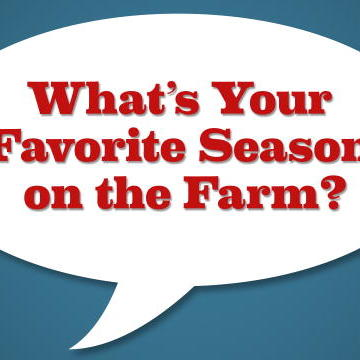 What's Your Favorite Season on the Farm?