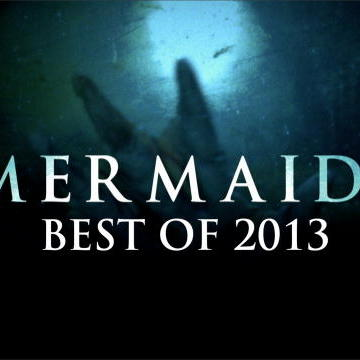 The New Evidence: The Best Mermaid Evidence of 2013